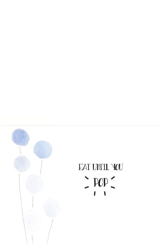 Eat until you pop - birthday cards